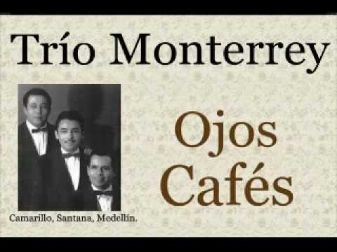 Trío Monterrey: Ojos Cafés  -  (letra y acordes)