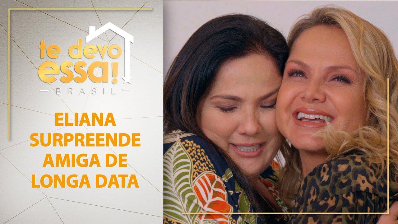 Eliana surpreende amiga de longa data | Te Devo Essa! Brasil (13/06/21)