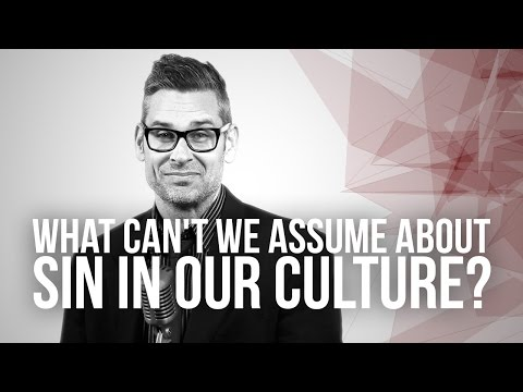 655. What Can't We Assume About Sin In Our Culture?