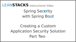 Creating a Custom Spring Security Solution - Episode 2