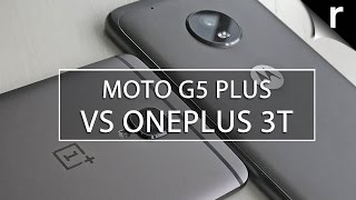 Moto G5 Plus vs OnePlus 3T: Seriously strong value face-off