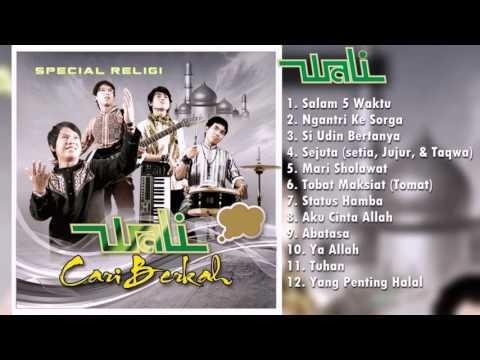 Wali Band - Full Album Religi Spesial Ramadhan 2016 | Lagu Indonesia Terbaru