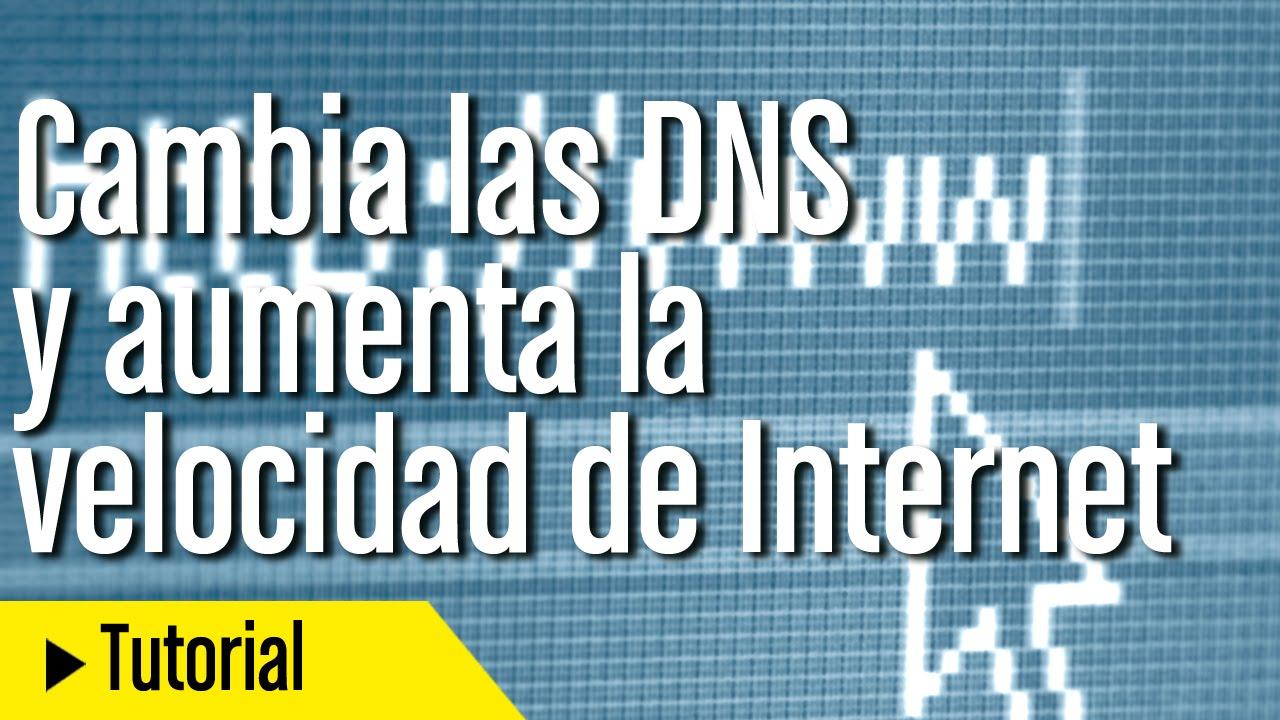 Cómo cambiar las DNS para aumentar la velocid…