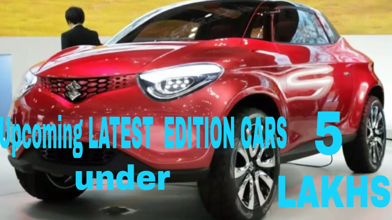 Upcoming Cars Under 5 Lakhs In India 2017 2018 Specifications