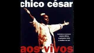 Aos Vivos- 1995- Chico César (Completo)