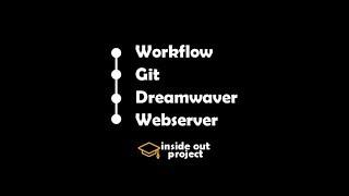 Workflow, Git, Dreamwaver & Webserver