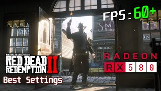 Red Dead Redemption 2 : Best Graphic Settings for 60 FPS ( RX 580 Ryzen 5 2600 )