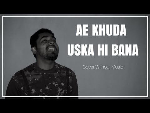ae-khuda-cover-|-1920-evil-returns-|-without-music-by-avinash-kamti