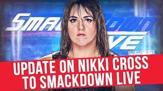Update On Nikki Cross Coming To Smackdown Live