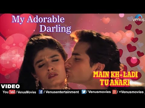My Adorable Darling Full Video Song | Main Khiladi Tu Anari | Saif Ali Khan, Raveena Tandon