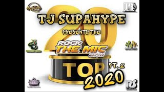 TJ SupaHype presents the Rock the Mic Show Top 20 2020 pt. 2