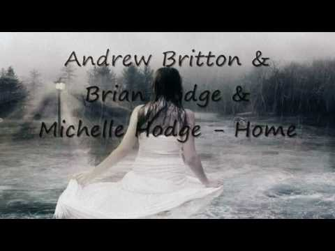 Andrew Britton & Brian Hodge & Michelle Hodge - Home - LYRICS