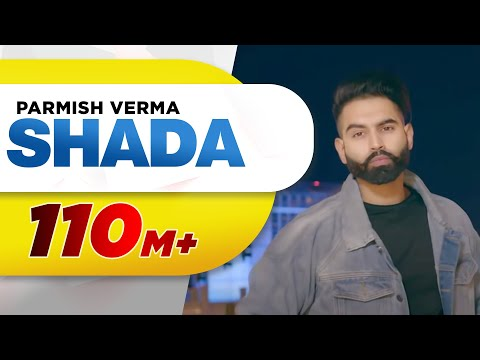 Shada (Full Video) | Parmish Verma | Desi...
