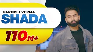 Shada (Full Video) | Parmish Verma | Desi Crew | Latest Punjabi Song 2018
