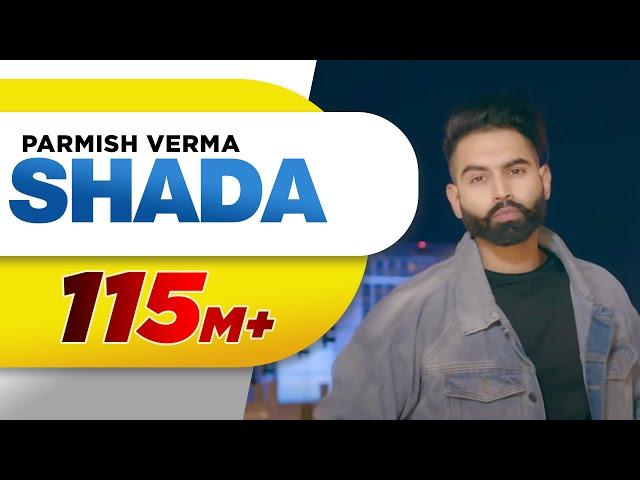 Shada (Full Video) | Parmish Verma | Desi Crew | Latest Punjabi Song 2018