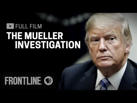 The Mueller Investigation (full film) | FRONTLINE