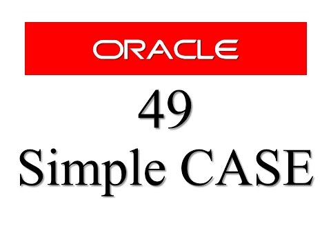 SQL Tutorial 49: CASE - Simple Case Expression In Oracle Database (1/2)