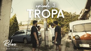 TROPA | 'Roles EP.3'