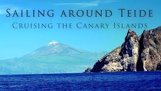 Sailing Canary Islands, cruising around Mount Teide Tenerife