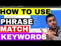 Phrase Match Adwords - How To Effectively Use Phrase Match Keywords