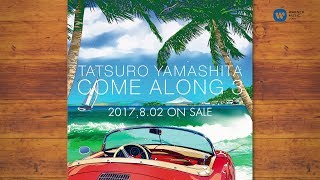 山下達郎「COME ALONG 3 -TRAILER-」