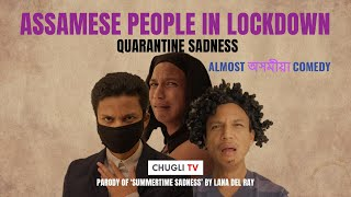 Assamese People in lockdown | Quarantine Sadness | Chugli TV