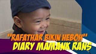 RAFATHAR BIKIN HEBOHH Diary Mamank Rans