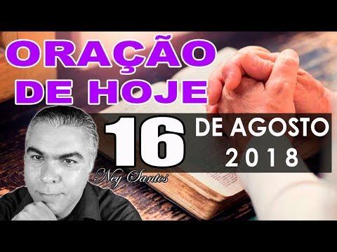 Oração de Hoje | Quinta dia 16 de Agosto de 2018