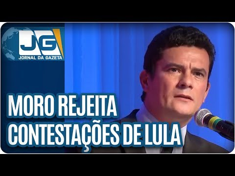 Moro rejeita contestações de Lula
