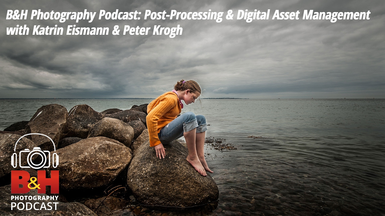 BH Photography Podcast Post Processing Asset Management With Katrin Eismann Peter Krogh