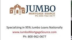 95% Jumbo Financing, 5% Down Payment
