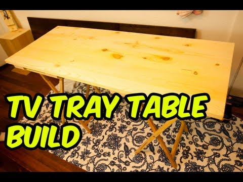 Kwa and Reims: TV TRAY TABLE BUILD