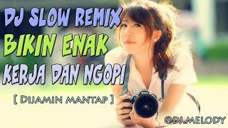 ENAK YA DJ SLOW REMIX COCOK BUAT TEMAN KERJA  | VIRAL TIK TOK 2018