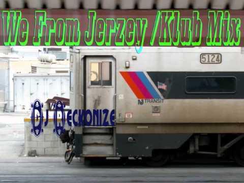 We From Jerzey klub mix  Dj Reckonize