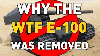 World of Tanks || Why the WTF E-100 was Removed