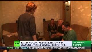 Ukraine   5th May Slavyansk woman killed on balcony by sniper