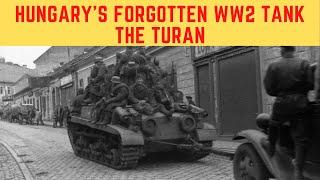 The Turán Tank - Hungary's Forgotten Second World War Tank