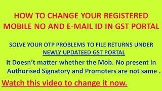 How to change registered Mob. No and e-mail ID in GST Portal to generate OTP