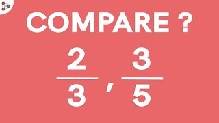 How to Compare Fracтions if their Denominators are Different? | Don't Memorise