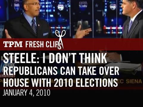 Steele: I Don't Think Republicans Can Take Over House with 2010 Elections