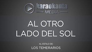 Karaokanta - Los Temerarios - Al otro lado del sol