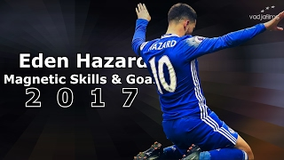 Eden Hazard ● Magnetic Skills & Goals ● 2017