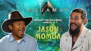 JASON MOMOA SAID I KILLED IT (Bogart The Explorer Meets Aquaman)