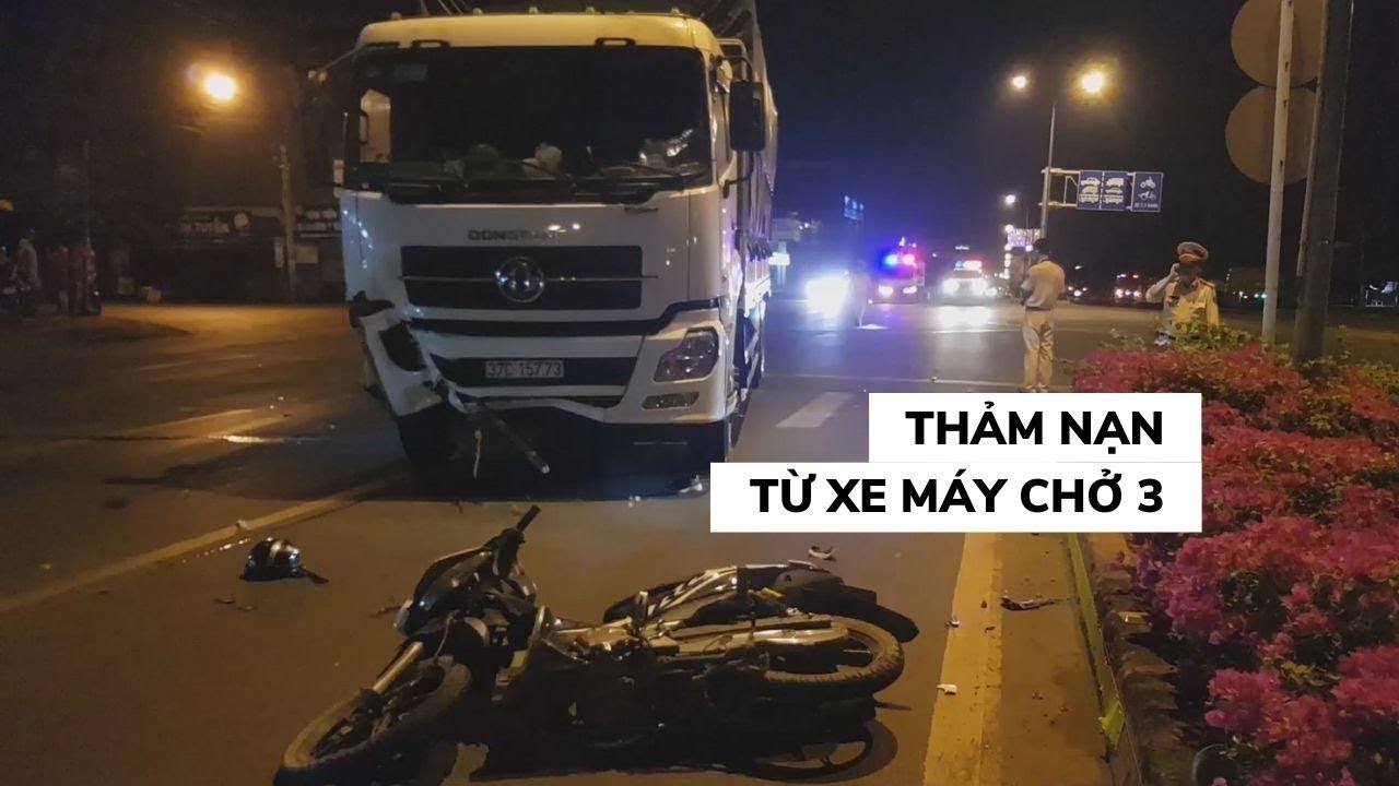 Thảm nạn từ cú tông giữa xe tải và xe máy chở 3