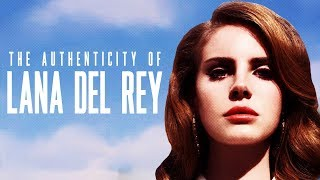 The Authenticity of LANA DEL REY