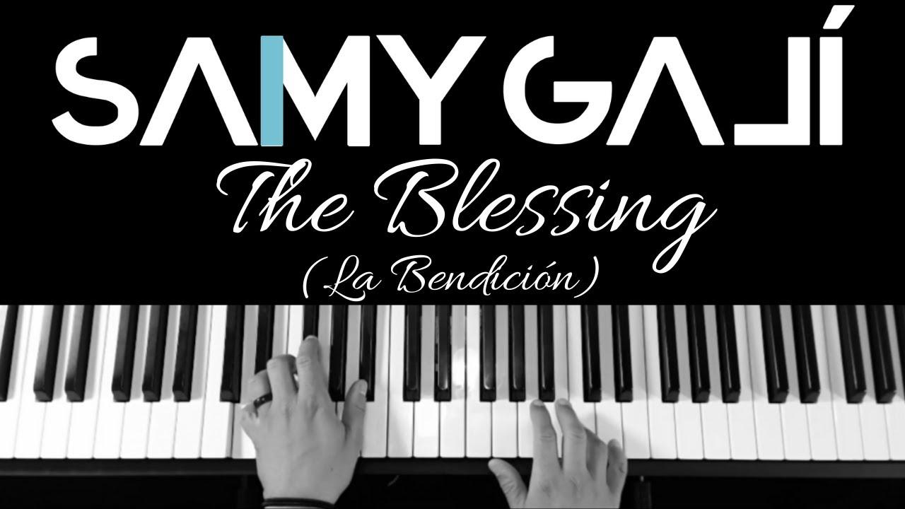 Samy Galí - La Bendición [THE BLESSING] (Solo Piano Cover   Kari Jobe)