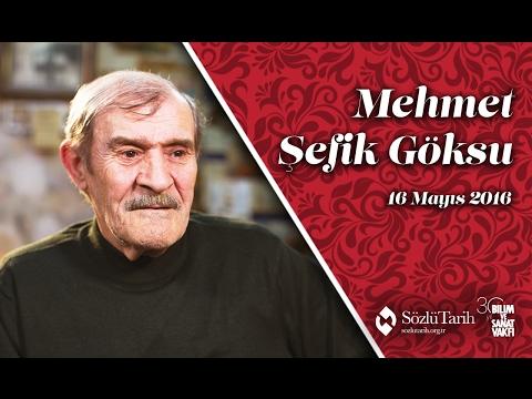 Mehmet Şefik Göksu ile Sözlü Tarih Görüşmesi