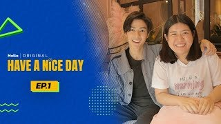 Have a Nice Day EP.1 | แบงค์ ธิติ | Mello Thailand