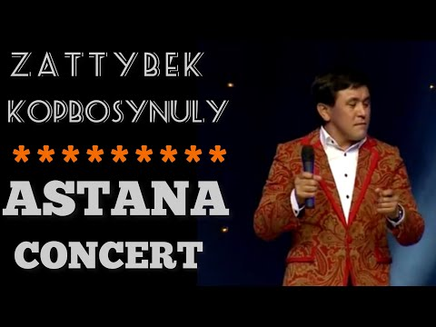 Заттыбек Көпбосынұлы - Астана концерт