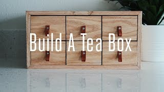 Build A Tea Box